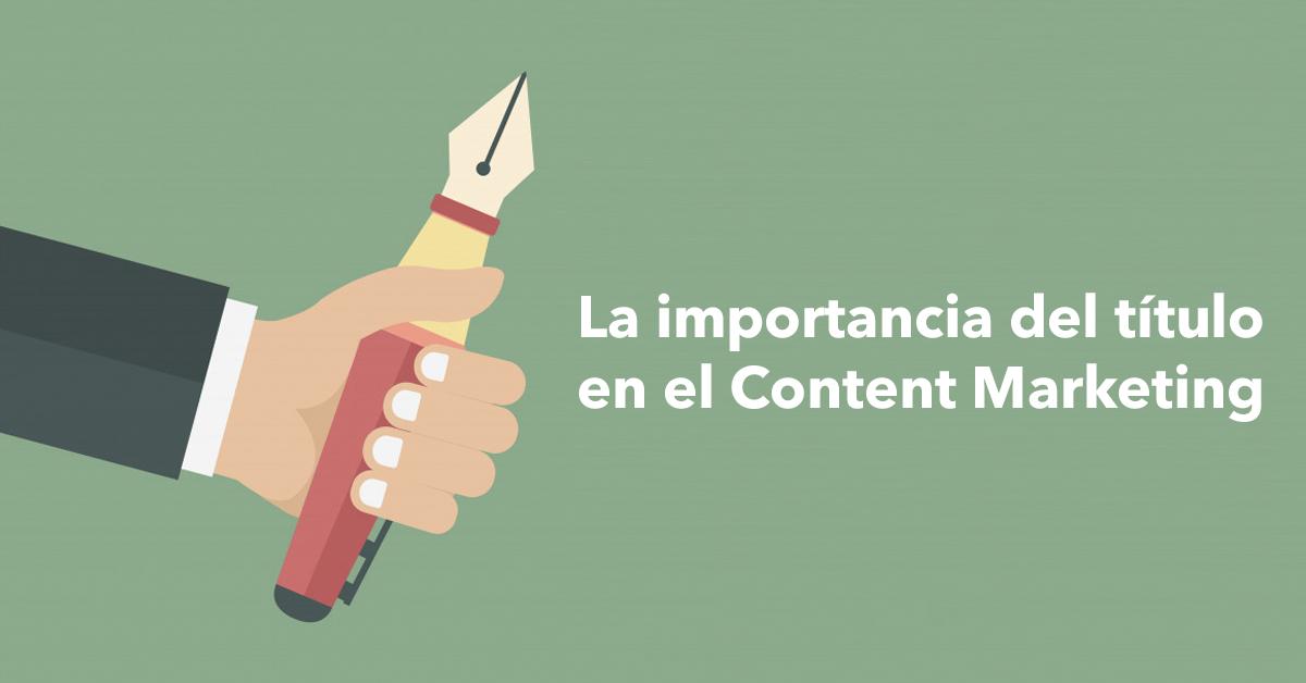 Content Marketing: Por qué los títulos deben ser tu mayor esfuerzo